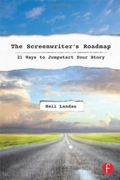 The Screenwriter's Roadmap: 21 Ways to Jumpstart Your Story by Neil Landau. $21.95. Edition - 1. Publication: October 13, 2012. Author: Neil Landau. Publisher: Focal Press; 1 edition (October 13, 2012)