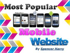 Best Collection of top 20 Most popular mobile websites used by mobile users all over the world. Must be visited Top 20 Mobile Websites of 2013.