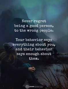 Positive Quotes : QUOTATION – Image : Quotes Of the day – Description Never regret being a good person to the wrong people. Sharing is Power – Don't forget to share this quote ! Wisdom Quotes, True Quotes, Words Quotes, Quotes To Live By, Motivational Quotes, Inspirational Quotes, Motivational Affirmations, Good People Quotes, Good Person Quotes