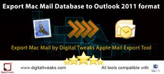 Digital Tweaks Apple Mail Export Tool is the safest solution to how to export MBOX to Outlook 2011 in a very short time. This Apple Mail converter provides you with the ease of safe and fast option than any other tool can give you in how to migrate MBOX to Outlook 2011.