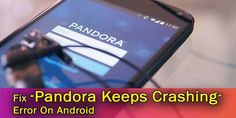 Looking for solutions to fix Pandora keeps crashing? Learn effective 9 methods to fix Pandora app not working on Android Types Of Android, Normal Mode, Power Button, Android Auto, Blog Writing, Recovery, Pandora, Iphone