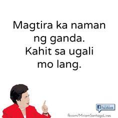 Tagalog Quotes Patama, Tagalog Quotes Hugot Funny, Memes Tagalog, Hugot Quotes, Memes Pinoy, Filipino Quotes, Pinoy Quotes, Filipino Funny, Jokes Quotes