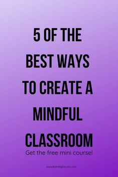 Learn 5 of the best ways to make your classroom a more mindful space for you and your students! Natural Parenting, Send An Email, Attachment Parenting, Baby Care, Blog Tips, Teacher Pay Teachers, Group Boards, Health Tips, Playroom