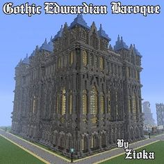 Gothic Edwardian Baroque Minecraft Project