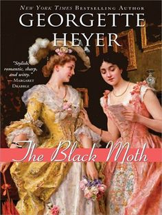 """Read """"Black Moth"""" by Georgette Heyer available from Rakuten Kobo.Stylish, romantic, sharp, and witty. Good Books, Books To Read, Georgette Heyer, Historical Romance Books, Historical Fiction, The Libertines, First Novel, The Villain, Bestselling Author"""