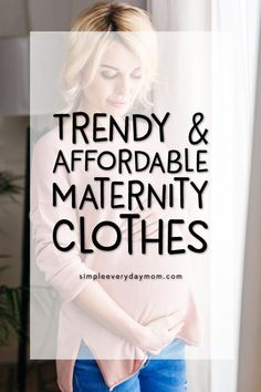 25 Trendy Maternity Clothes You'll Love