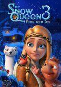Phim Nữ Hoàng Tuyết 3: Lửa Và Băng - The Snow Queen 3