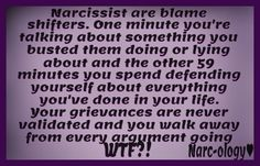 Masters at dodging any responsibility and unfairly blaming you for their behavior. You cannot rationalize with a Narcissist as they aren't grounded in truth and logic.