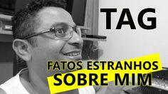 TAG - FATOS ESTRANHOS SOBRE MIM