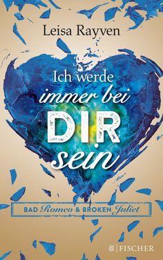 German: Broken Juliet by Leisa Rayven http://www.fischerverlage.de/buch/bad_romeo_und_broken_juliet-ich_werde_immer_bei_dir_sein/9783596033232
