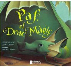 ESPECIAL SANT JORDI-2014. Peter Yarrow. Paf, el drac màgic. Ficció (0-5 anys) http://www.youtube.com/watch?v=2VxZ-RqTpDM