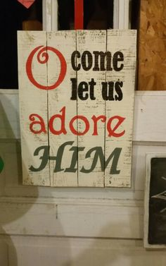 Oh come let us adore him sign on whitewashed pallet by jenny at Restyle