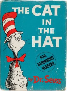 → Dr. Seuss. The Cat in the Hat. [New York]: Random House, [1957]. First edition.