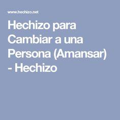 Hechizo para Cambiar a una Persona (Amansar) - Hechizo