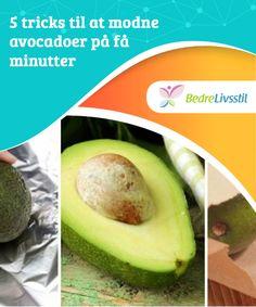 5 tricks til at modne avocadoer på få minutter Ligesom de andre #tricks derude til at modne #avocadoer på én dag, så kan #nogle af disse ændre den #oprindelige smag en smule, når modningsprocessen forhastes.