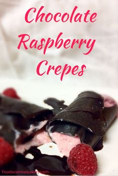Chocolate Raspberry Crepes- quick, easy crepes that melt in your mouth, with fresh raspberry filling!