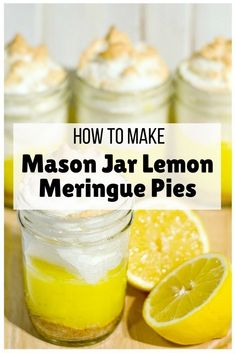 How to Make Mason Jar Lemon Meringue Pies…