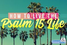 Do you want to live a life that is unshakable—one so filled with blessing that no circumstance can steal from you? Psalm 15 has the secret to your success! Psalm 15, Bible Psalms, Bible Verses, Proverbs 6, Walk In Love, Bible Study Tools, Study Notes, Blessing, First Love