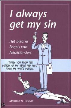I Always Get My Sin - Het bizarre Engels van Nederlanders - Maarten H. Rijkens