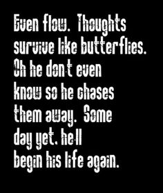 Pearl Jam - Even Flow - song lyrics, song quotes, songs, music lyrics, music quotes