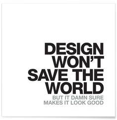 Design Won't Save als Premium Poster von WORDS BRAND™ | JUNIQE