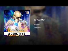 """Hunterz - Be Your Man (from 2014 album """"Addictive"""")"""