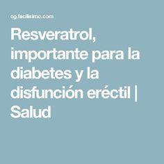 Resveratrol, importante para la diabetes y la disfunción eréctil | Salud Sistema Libertad... http://sistemalibertad-today.blogspot.com?prod=tSfRuUaS