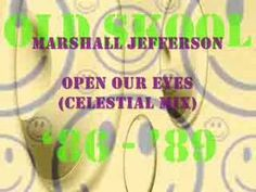 Old Skool Marshall Jefferson Open Our Eyes Celestial Mix. I remember way way way back in the year of our lord 1988 I stepped into a warehouse on a Saturday night, I felt a booming bass line and lights sparkled before my very eyes. I knew from that moment on my life had changed for the better. This song was played and from this moment on I was hooked. This to me was a beginning of a spiritual journey for me. Sit back open your ears close your eyes and let go...