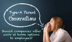 Should companies offer work at home options to employees? A Type-A Parent Conversation via http://typeaparent.com