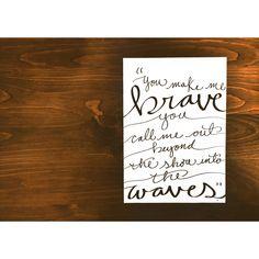 • B R A V E • https://www.etsy.com/listing/189824133/brave-bethel-lyrics-original-hand #handlettering #typography #watercolor #calligraphy #kristenfrascadesigns