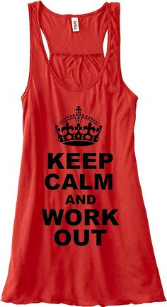 Keep Calm and Work Out Train Gym Tank Top Flowy Racerback Workout Custom Colors You Choose Size & Colors. $24.00, via Etsy.