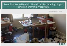 From Disaster to Dynamic: How Virtual Decluttering Helped Save This Woman's Productivity