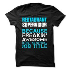 RESTAURANT SUPERVISOR FREAKING AWESOME T-Shirts, Hoodies. SHOPPING NOW ==►…