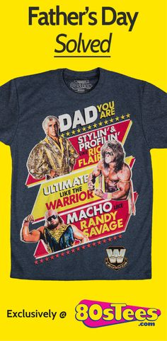 WWE Legends Father's Day T-shirt.  Makes a great Fathers Day Gift for the wrestling fan.  Features Ric Flair, Macho Man Randy Savage, and The Ultimate Warrior.
