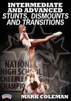 Intermediate and Advanced Stunts, Dismounts, and Transitions - with Mark Coleman, Over 35 National Titles at UCA High School Nationals, UCA All-Star Nationals, Jamfest Super Nationals and more!  Take your squad to new heights with these intermediate and advance stunts from premier cheer coach and choreographer Mark Coleman! Learn the how and the why of each skill and what it takes to make each stunt successful.