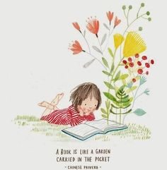 Rachel Stubbs Illustration: A book is like a garden carried in the pocket (Chinese Proverb) I Love Books, My Books, Reading Art, Reading Fluency, Reading Quotes Kids, Girl Reading Book, Happy Reading, Book Nooks, Children's Book Illustration