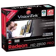 Visiontek Radeon HD 2600PRO Graphics Card. RADEON HD2600PRO PCIE 512MB 2PORT DVI-I TV/HDTV OUT 300W REQ V-CARD. ATi Radeon HD 2600 PRO 600MHz - 512MB GDDR2 SDRAM - DVI-I - Retail by VisionTek. $133.41. Manufacturer/Supplier: VisionTek Products, LLC Manufacturer Part Number: 900181 Brand Name: Visiontek Product Name: Radeon HD 2600PRO Graphics Card Marketing Information: The VisionTek ATI Radeon HD 2600 PRO delivers a remarkable combination of DirectX 10 gaming perfo...