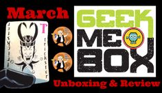 Geek Me Box Unboxing and Review – March 2015
