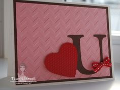 This valentine's message is simply stated with the Scalloped Heart of Hearts embosslit & Serif Essentials die. The Chevron embossing folder makes a great background. Thanks Tawnya!