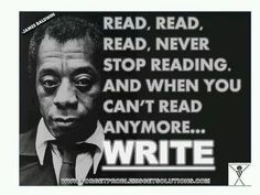 Reading and writing are fundamental! Black History Quotes, Black Quotes, Black History Facts, Wisdom Quotes, Me Quotes, James Baldwin Quotes, Who Is James Baldwin, Great Quotes, Inspirational Quotes