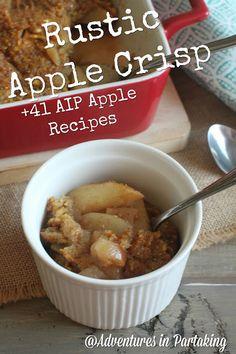 Rustic Apple Crisp + 41 Amazing AIP Apple Recipes - Adventures In Partaking