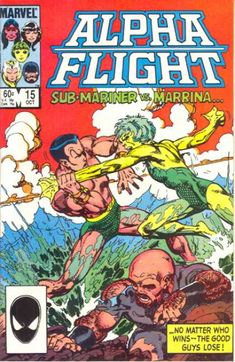 """Alpha Flight #15 - Marrina is a """"sea-monster"""" member of Alpha Flight (so, she's a Canadian Loch Ness monster?). When she has a case of mutant PMS (uh-oh, she's turning into a werefish), this means war (and that means a filet fight with Sub-Mariner)."""