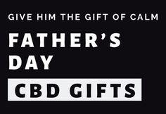 Father's Day CBD Gifts - CBD Men's Lifestyle