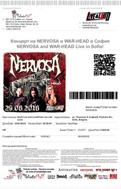 "Fans who have purchased tickets to Nervosa Live in Sofia online earlier and who want to have tickets with the logo of War-Head added to them, can download the updated tickets from your account with www.eTicketsMall.com: My Profile / My Orders. By pressing ""Print"" you will be able to download your updated ticket. This is only an option available to fans who have purchased their tickets online. You do not have to do it if you do not want to - tickets are valid in the original version as well."