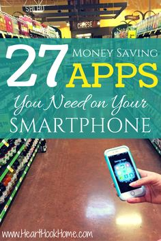 27 Must Have Money Saving Smartphone Apps http://hearthookhome.com/must-have-money-saving-smartphone-apps/
