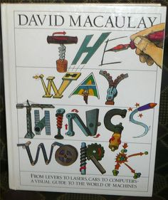 The Way Things Work by David Macaulay 1988 HB (no dj)