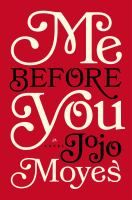 Me Before You by JoJo Moyes. Louisa takes a job with ex-Master of the Universe, wheelchair bound Will Traynor. When she learns of Will's shocking plans, she sets out to show him that life is still worth living.