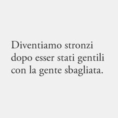 Bff Quotes, Sarcastic Quotes, Mood Quotes, Famous Phrases, Love Phrases, Deep Sentences, My Emotions, Feelings, Italian Words