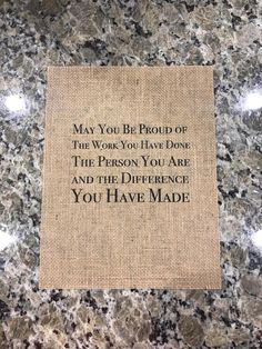Hand-Crafted Burlap Printed Wall Decor with a message to honor retiring friends, coworkers, or simply someone who has made an impact on your life. This burlap print is x 11 inches making it perfect matted in an frame, alone in a frame, or centered in a Retirement Quotes For Coworkers, Retirement Speech, Retirement Messages, Retirement Party Gifts, Retirement Celebration, Retirement Party Decorations, Military Retirement, Retirement Cards, Gifts For Coworkers