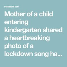 Mother of a child entering kindergarten shared a heartbreaking photo of a lockdown song hanging in a classroom.